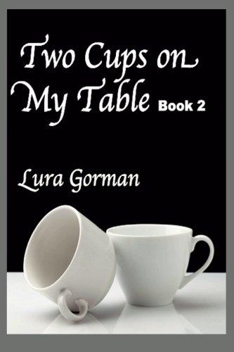 Two Cups on My Table: Book Two (Lura Gorman's Heartbeats)