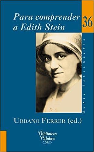 Para comprender a Edith Stein/ To understand Edith Stein