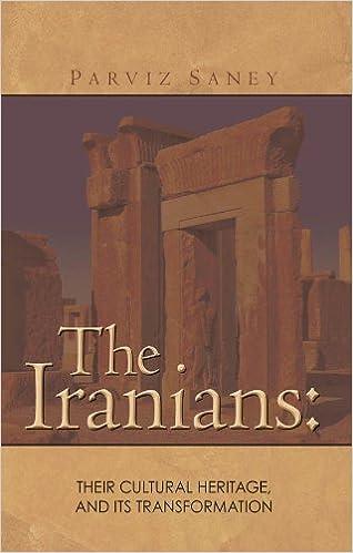Ebooks gratuits en anglaisThe Iranians: Their cultural Heritage, and its Transformation by Parviz  Saney (Littérature Française) PDF