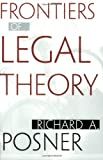 Frontiers of Legal Theory, Richard A. Posner, 0674013603