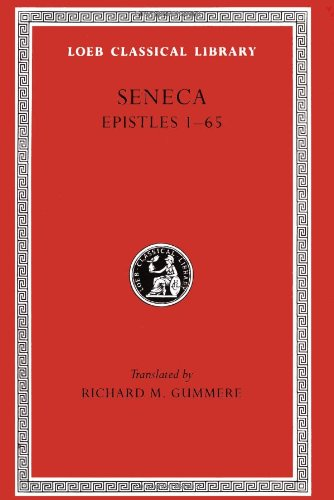 Seneca, Volume IV, Epistles 1-65 (Loeb Classical Library No. 75)