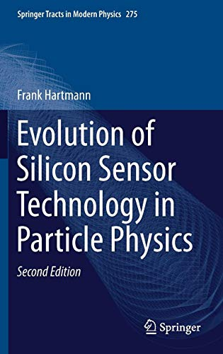 Evolution of Silicon Sensor Technology in Particle Physics (Springer Tracts in Modern Physics)