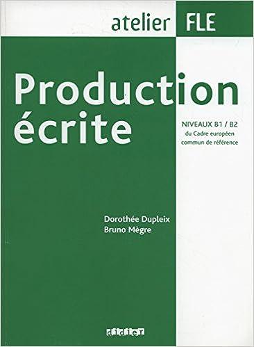 Production Ecrite Production Ecrite B1 B2 French Edition