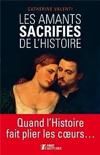 Les amants sacrifiés de l'histoire, Valenti, Catherine