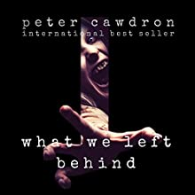 What We Left Behind Audiobook by Peter Cawdron Narrated by Caitlin Kelly