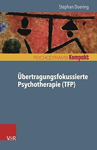 Übertragungsfokussierte Psychotherapie (TFP) (Psychodynamik kompakt)