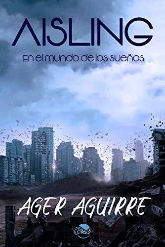 Aisling: En el mundo de los sueños (Entre Mundos nº 1) por Aguirre Zubillaga, Ager