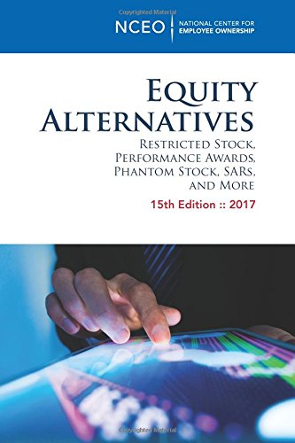 Equity Alternatives: Restricted Stock, Performance Awards, Phantom Stock, SARs, and More, 15th ed.