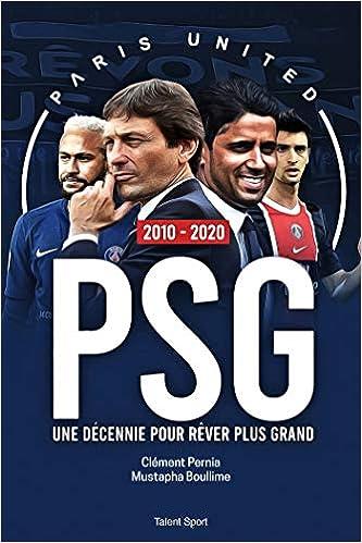 PSG 2010 – 2020 : Une décennie pour rêver plus grand