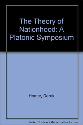 The Theory of Nationhood: A Platonic Symposium