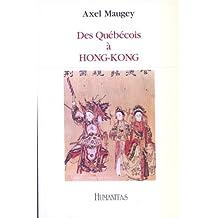 DES QUEBECOIS A HONG-KONG
