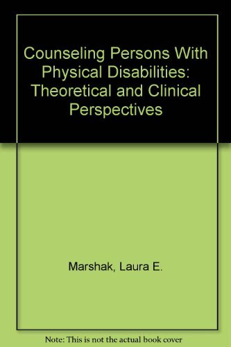 Counseling Persons With Physical Disabilities: Theoretical and Clinical Perspectives