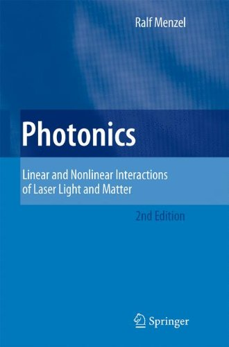 Photonics: Linear and Nonlinear Interactions of Laser Light and Matter (Advanced Texts in Physics)