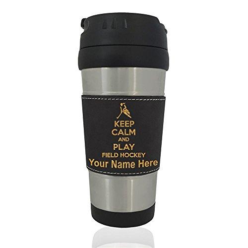 Travel Mug - Keep Calm and Play Field Hockey - Personalized Engraving Included (Field Mug)