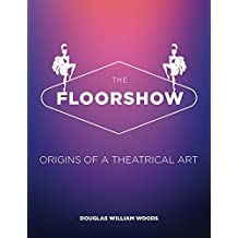 The Floorshow: origins of a theatrical art