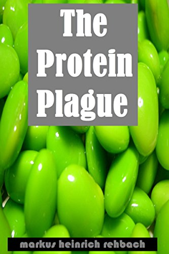Avoiding The Protein Plague And The Fructose Epidemic: Stop Eating Yourself Sick