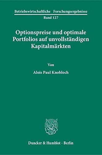 Optionspreise und optimale Portfolios auf unvollständigen Kapitalmärkten. (Betriebswirtschaftliche Forschungsergebnisse) Taschenbuch – 10. Februar 2005 Alois Paul Knobloch Duncker & Humblot 3428116305 Derivat (Finanzen)