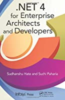 .NET 4 for Enterprise Architects and Developers Front Cover