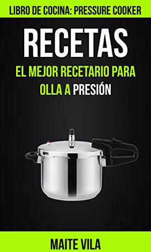 Recetas: El mejor recetario para olla a presión (Libro de ...