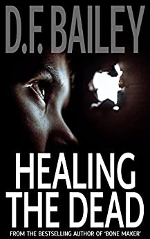 Healing the Dead by [Bailey, D. F.]