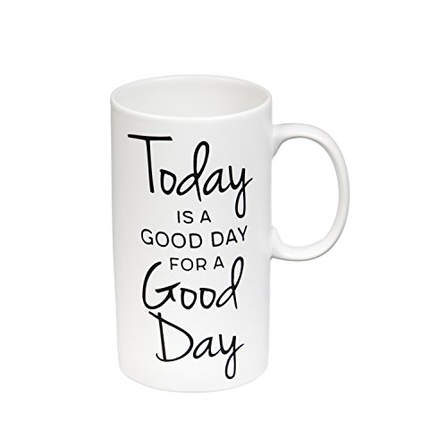 Cypress Home Today is a Good Day Tall Ceramic Coffee Mug, 20 (Oversized Ceramic Mug)