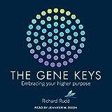 Gene Keys: Unlocking the Higher Purpose Hidden in Your DNA