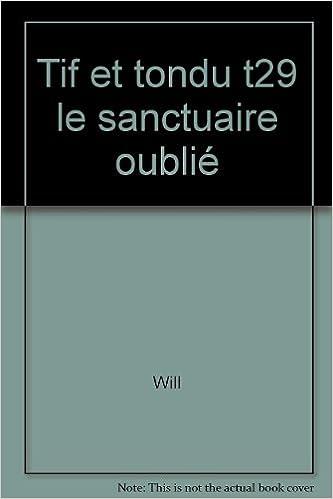 Livres gratuits Tif et Tondu, tome 29 : Le Sanctuaire oublié pdf epub