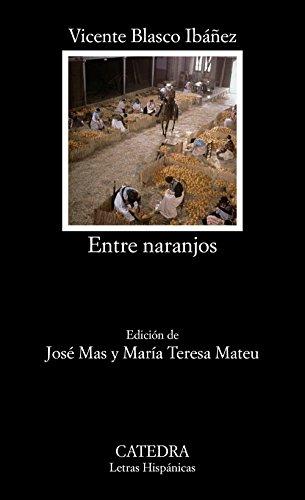 Entre naranjos / Between Orange Trees (Letras Hispanicas) (Spanish Edition)