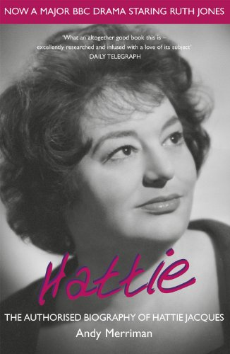 Hattie: The Authorised Biography of Hattie Jacques