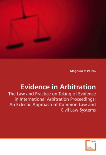 Evidence in Arbitration: The Law and Practice on
