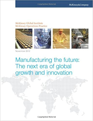 Manufacturing the future: The next era of global growth and