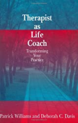 Therapist as Life Coach: Transforming Your Practice