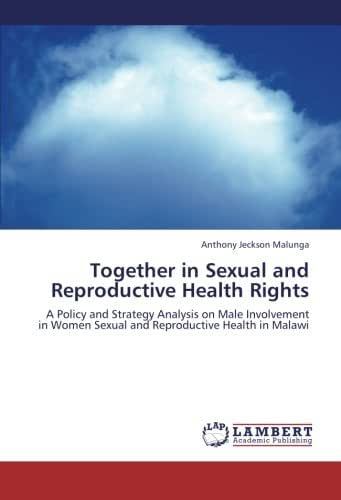 Together in Sexual and Reproductive Health Rights: A Policy and Strategy Analysis on Male Involvement in Women Sexual and Reproductive Health in Malawi