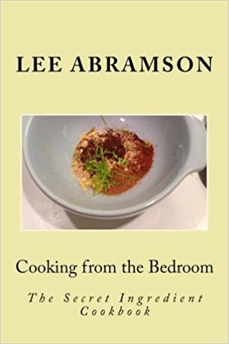 Book Cooking from the Bedroom: The Secret Ingredient Cookbook