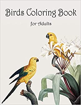 Amazon.com: Birds Coloring Book for Adults: Adult Coloring ...