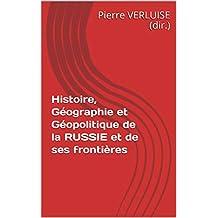 Histoire, Géographie et Géopolitique de la RUSSIE et de ses frontières (Collection Concours ECS et IEP t. 7) (French Edition)
