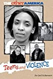 Teens and Violence, Gail B. Stewart, 1560068833