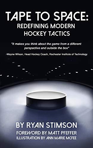 Tape to Space: Redefining Modern Hockey Tactics por Ryan Stimson