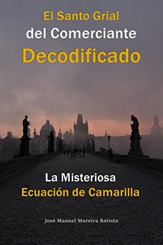Descargar Libro La Misteriosa Ecuación De Camarilla: El Santo Grial Del Comerciante Decodificado José Manuel Moreira Batista