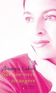 Sur une terre étrangère, Lahiri, Jhumpa