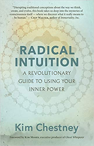 Radical Intuition A Revolutionary Guide To Using Your Inner Power Chestney Kim Moses Kim Fremdsprachige Bücher