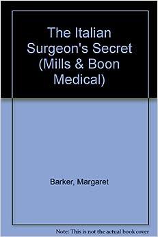 The Italian Surgeon's Secret (Medical Romance)