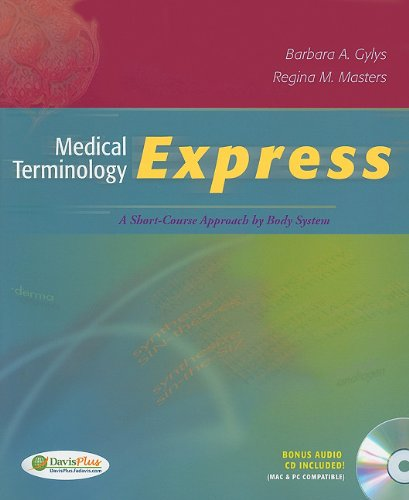 Medical Terminology Express: A Short-Course Approach by Body System (Text & Audio CD)