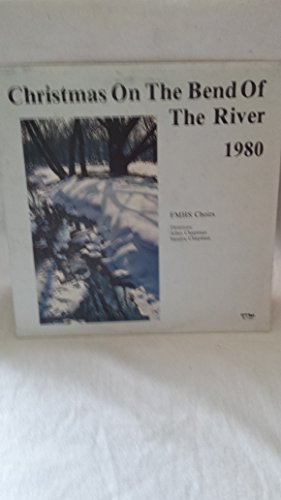 Christmas On The Bend Of The River 1980 FMHS Choirs - Ark MC25089