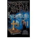 [Byzantium] [by: Stephen Lawhead]