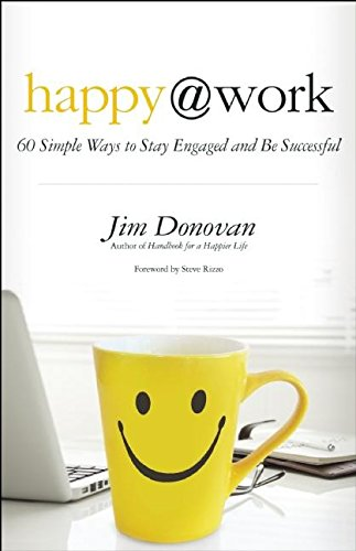 Download Happy at Work: 60 Simple Ways to Stay Engaged and Be Successful PDF