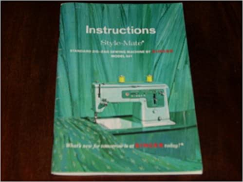 Authentic 40 Instruction Manual For SINGER STYLEMATE ZIGZAG Best Singer 347 Sewing Machine Instruction Manual