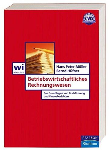 Betriebswirtschaftliches Rechnungswesen. Die Grundlagen von Buchführung und Finanzberichten