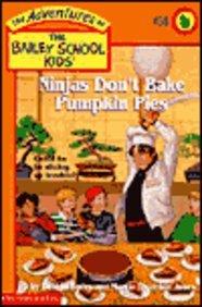 Ninjas Don't Bake Pumpkin Pies (Turtleback School & Library Binding Edition) (Adventures of the Bailey School Kids)]()