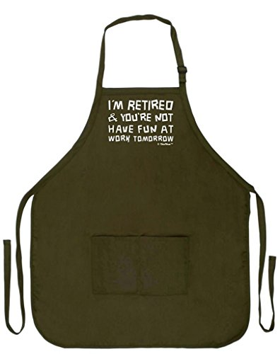 Funny Retirement Gift I'm Retired You're Not Have Fun at Work Funny Apron for Kitchen BBQ Barbecue Cooking Baking Crafting Gardening Two Pocket Apron for Mom Dad Grandma Grandpa Military Olive Green
